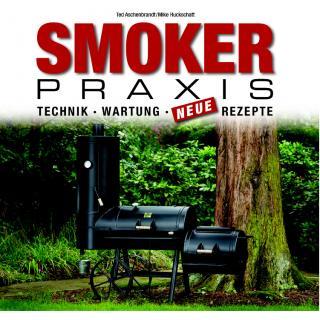Die Smoker-Praxis-BBQ-Buch